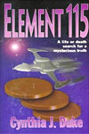 Element 115   novel by Cynthia J. Duke