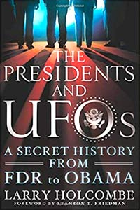 The President and UFOs: A Secret History From FDR to Obama